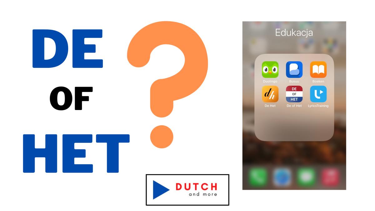De czy het, czyli rodzajniki niderlandzkie